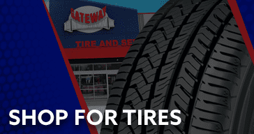 Gateway Tire & Service Center | Tire & Automotive Services